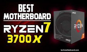 10 best Motherboard for Ryzen 7 3700x-Most Compatible Choices 2021