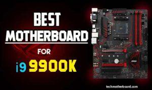 Best Gaming Motherboards for Intel i9 9900K