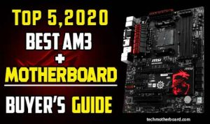 Best AM3+ Motherboard – Buyer's Guide (Top 5 2021)